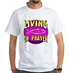 Living On Prayer White T-Shirt