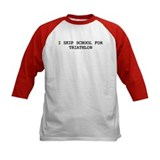 Skip school for TRIATHLON Tee