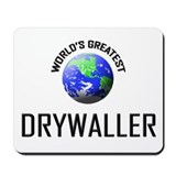 World's Greatest DRYWALLER Mousepad