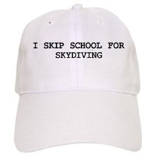 Skip school for SKYDIVING Baseball Cap