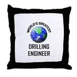 World's Greatest DRILLING ENGINEER Throw Pillow