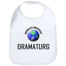 World's Greatest DRAMATURG Bib