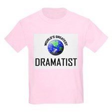 World's Greatest DRAMATIST T-Shirt