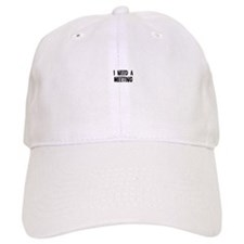 I need a meeting Baseball Cap