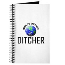 World's Greatest DITCHER Journal