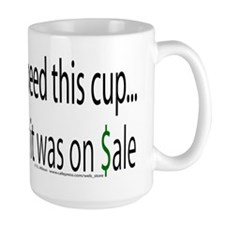 I Didn't Really Need This (Sale) Mug