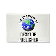 World's Greatest DESKTOP PUBLISHER Rectangle Magne