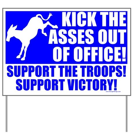 Kick the Asses Out (Democrat) Yard Sign