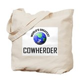 World's Greatest COWHERDER Tote Bag