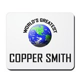 World's Greatest COPPER SMITH Mousepad