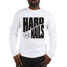 Hard as Nails Black Long Sleeve T-Shirt