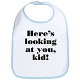 """Here's looking at you"" Bib"