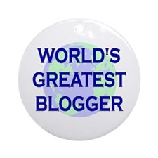 World's Greatest Blogger Ornament (Round)