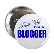 "Trust Me I'm a Blogger 2.25"" Button"
