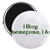 I Blog Therefore I Am Magnet