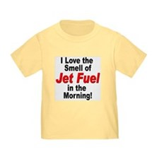 Love the Smell of Jet Fuel T