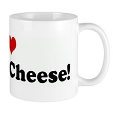 I Love Grilled Cheese! Mug