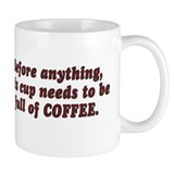 Before anything.... coffee  Mug
