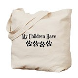 My Children Have Paws Tote Bag