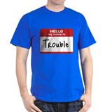 My Name Is Trouble T-Shirt