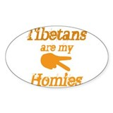 Tibetans are homies Oval Decal
