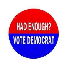 "Had Enough? 3.5"" Button (100 pack)"