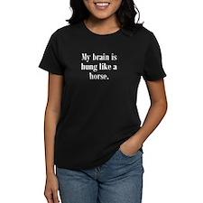 Brain Hung Like A Horse Tee