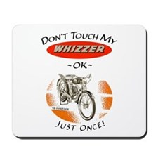 Don't Touch My Whizzer Mousepad