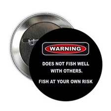 WARNING DOES NOT FISH WELL W/OTHERS