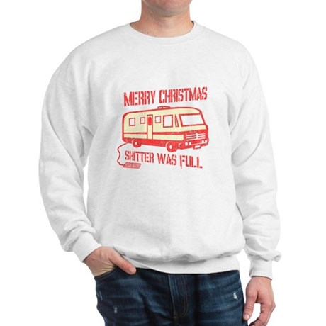 Merry X-mas, Shitter Was Full Sweatshirt