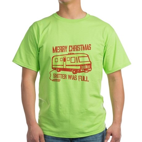 Merry X-mas, Shitter Was Full Green T-Shirt