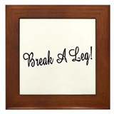 Break A Leg! Framed Tile