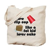 """Like a fat kid"" flip cup Tote Bag"