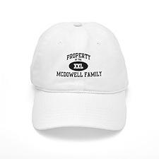 Property of Mcdowell Family Baseball Cap