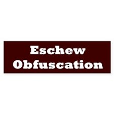 Eschew Obfuscation Bumper Bumper Sticker