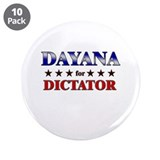 "DAYANA for dictator 3.5"" Button (10 pack)"