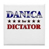 DANICA for dictator Tile Coaster