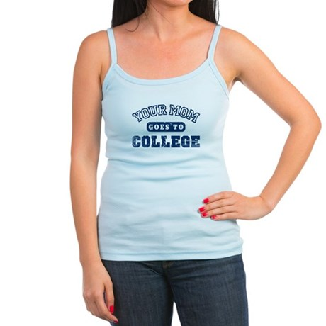Your Mom Goes to College Jr Spaghetti Tank