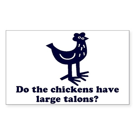 Chickens... Large Talons? Rectangle Sticker