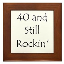 40 And Still Rockin' Framed Tile