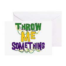 Mardi Gras Throw Me Something Greeting Card
