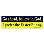 I prefer the Easter Bunny bumper sticker