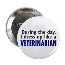 "Dress Up Like A Veterinarian 2.25"" Button (10 pack"