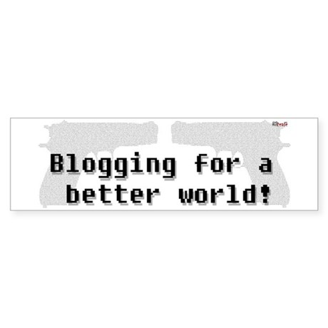 Blogging for a better world Bumper Sticker
