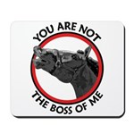 Horse Not the Boss Of Me Mousepad
