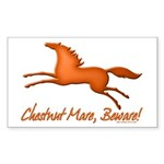 Chestnut Mare, Beware! Rectangle Sticker
