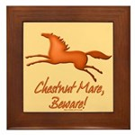 Chestnut Mare, Beware! Framed Tile