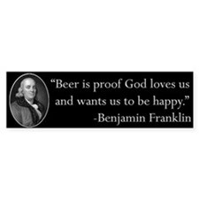 Ben Franklin Beer Quote Bumper Car Sticker