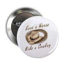 """Save a Horse, Ride a Cowboy 2.25"""" Button"""