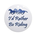 Rather Be Riding A Wild Horse Ornament (Round)
